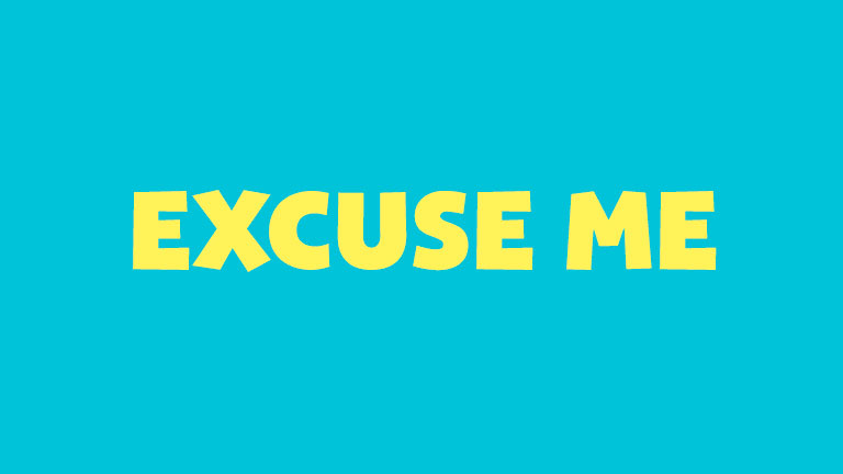 Manners: Excuse Me