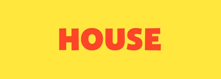 Word of the Day: House